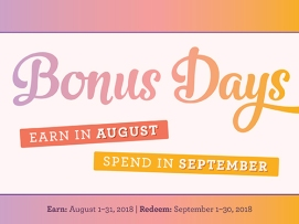 08.01.18_BONUS-DAYS_CUSTOMER-PROMO_EN